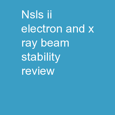 NSLS-II Electron and X-Ray Beam Stability Review