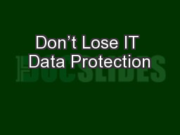 Don�t Lose IT Data Protection
