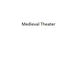 Medieval Theater Medieval Theater