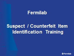 Fermilab Suspect / Counterfeit Item Identification Training