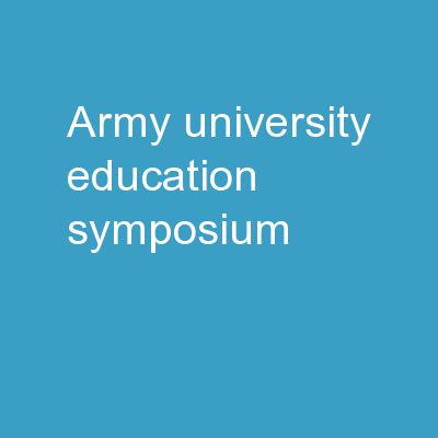 Army University  Education Symposium: PowerPoint PPT Presentation