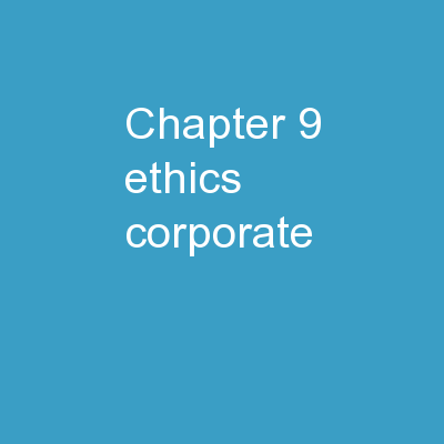 CHAPTER 9   Ethics ,  Corporate
