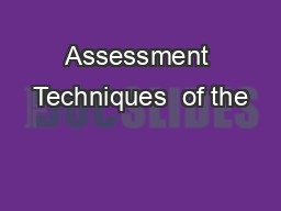 Assessment Techniques  of the