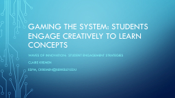 Gaming  the System: Students Engage Creatively to Learn