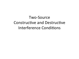 Two-Source  Constructive and Destructive Interference Conditions