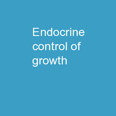 Endocrine Control of Growth PowerPoint PPT Presentation