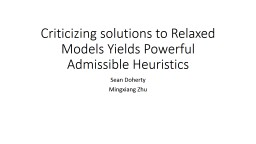 Criticizing solutions to Relaxed Models Yields Powerful Admissible Heuristics