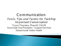 Communication Tools, Tips and Tactics for Tackling Important Conversation PowerPoint PPT Presentation