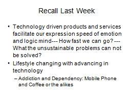 Recall Last Week Technology driven products and services facilitate our expression speed of emotion