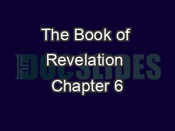 The Book of Revelation Chapter 6 PowerPoint PPT Presentation