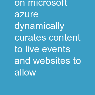 IdeaCloud Built on Microsoft Azure Dynamically Curates Content to Live Events and Websites to Allow