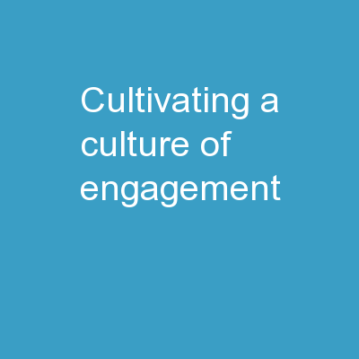 Cultivating a Culture of Engagement