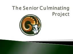 The Senior Culminating Project