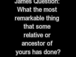 James Question: What the most remarkable thing that some relative or ancestor of yours has done?