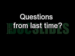 Questions from last time?