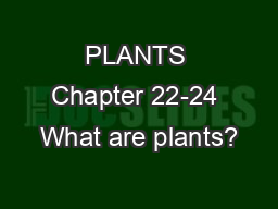 PLANTS Chapter 22-24 What are plants?