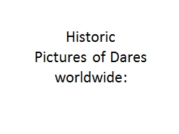 Historic  Pictures  of Dares worldwide: