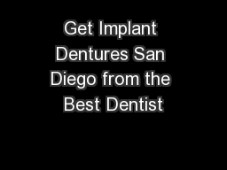 Get Implant Dentures San Diego from the Best Dentist