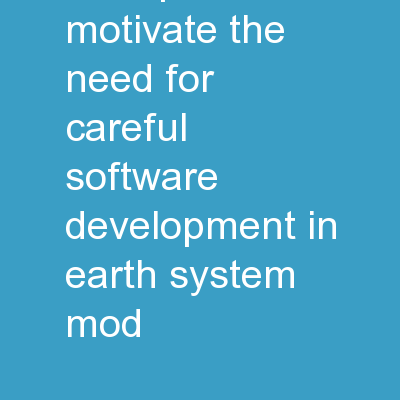 DA and Short-term Prediction Motivate the Need for Careful Software Development In Earth System Mod