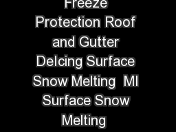 Pipe Freeze Protection and Flow Maintenance Fire Sprinkler System Freeze Protection Roof and Gutter DeIcing Surface Snow Melting  MI Surface Snow Melting  ElectroMelt Freezer Frost Heave Prevention Fl