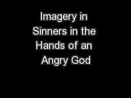 Imagery in Sinners in the Hands of an Angry God PowerPoint PPT Presentation