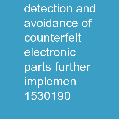 1 DoD Public Meeting:  Detection and Avoidance of Counterfeit Electronic Parts � Further Implemen