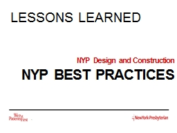 LESSONS LEARNED 1 NYP  Design and Construction