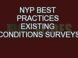 NYP BEST PRACTICES EXISTING CONDITIONS SURVEYS