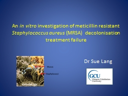 An  in vitro  investigation of meticillin resistant