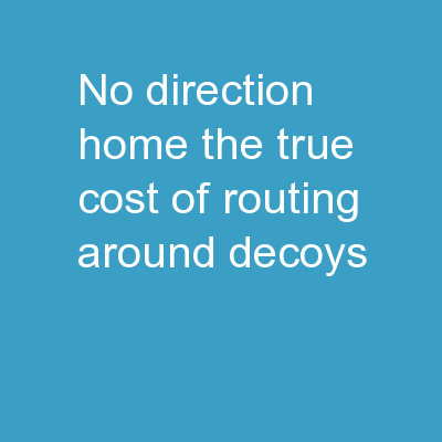 No Direction Home: The True cost of Routing Around Decoys