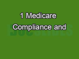 1 Medicare Compliance and