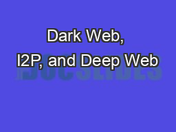 Dark Web, I2P, and Deep Web