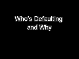 Who's Defaulting and Why