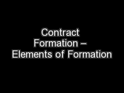 Contract Formation � Elements of Formation