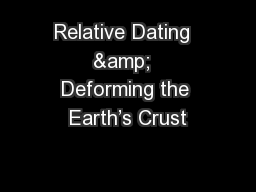 Relative Dating  &  Deforming the Earth's Crust PowerPoint PPT Presentation