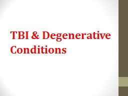 TBI & Degenerative Conditions