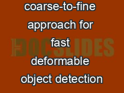 A coarse-to-fine approach for fast deformable object detection