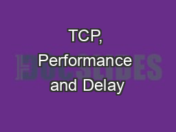 TCP, Performance and Delay