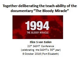 "Together deliberating the teach-ability of the documentary ""The Bloody Miracle"""