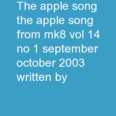 """The  Apple  Song """"The Apple Song"""" from MK8 Vol. 14 No. 1 – September/October 2003, written by PowerPoint Presentation, PPT - DocSlides"""