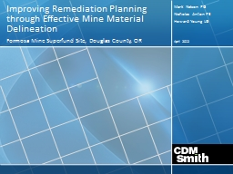 April 2012 Improving Remediation Planning through Effective Mine Material Delineation