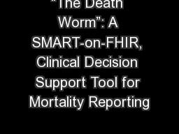 �The Death Worm�: A SMART-on-FHIR, Clinical Decision Support Tool for Mortality Reporting