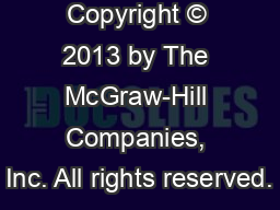 Copyright © 2013 by The McGraw-Hill Companies, Inc. All rights reserved.