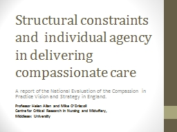 Structural constraints and  individual agency in delivering compassionate care