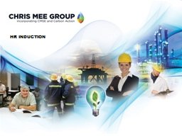 Hr induction content Welcome to the Chris Mee Group!