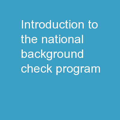 Introduction to the National Background Check Program: