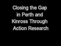 Closing the Gap in Perth and Kinross Through Action Research