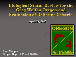 Biological Status Review for the Gray Wolf in Oregon and Evaluation of Delisting Criteria