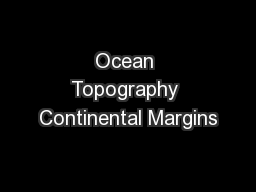 Ocean Topography Continental Margins