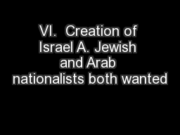 VI.  Creation of Israel A. Jewish and Arab nationalists both wanted PowerPoint PPT Presentation